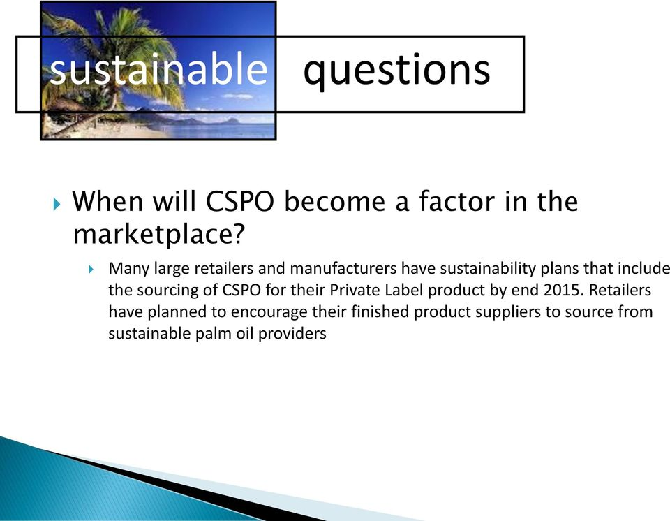 sourcing of CSPO for their Private Label product by end 2015.