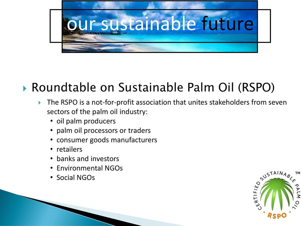 palm oil industry: oil palm producers palm oil processors or traders consumer