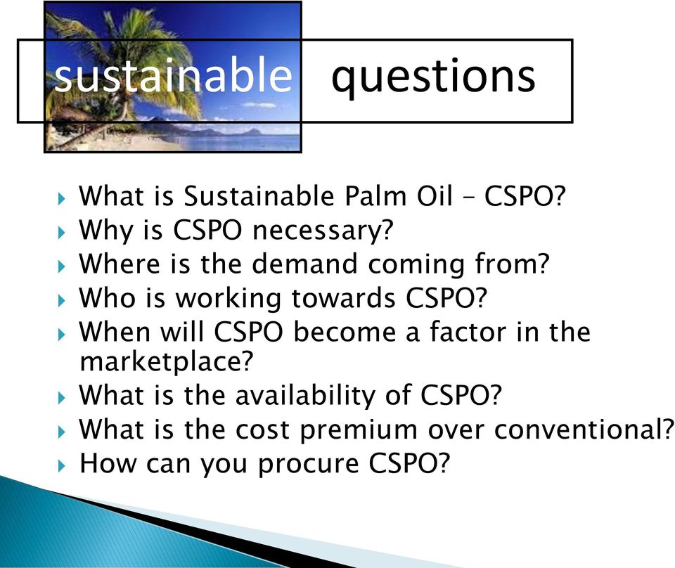 Who is working towards CSPO?
