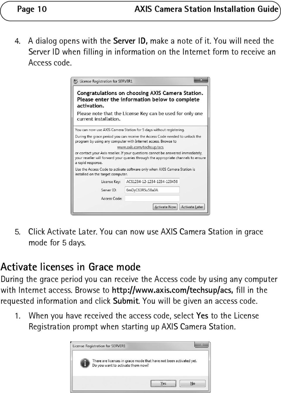 You can now use AXIS Camera Station in grace mode for 5 days.