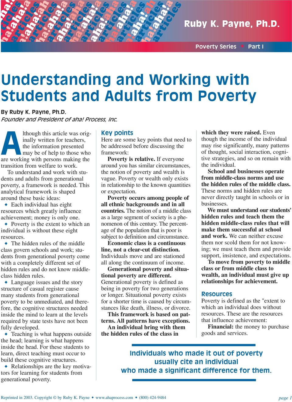 Poverty Series Part I Although this article was originally written for teachers, the information presented may be of help to those who are working with persons making the transition from welfare to
