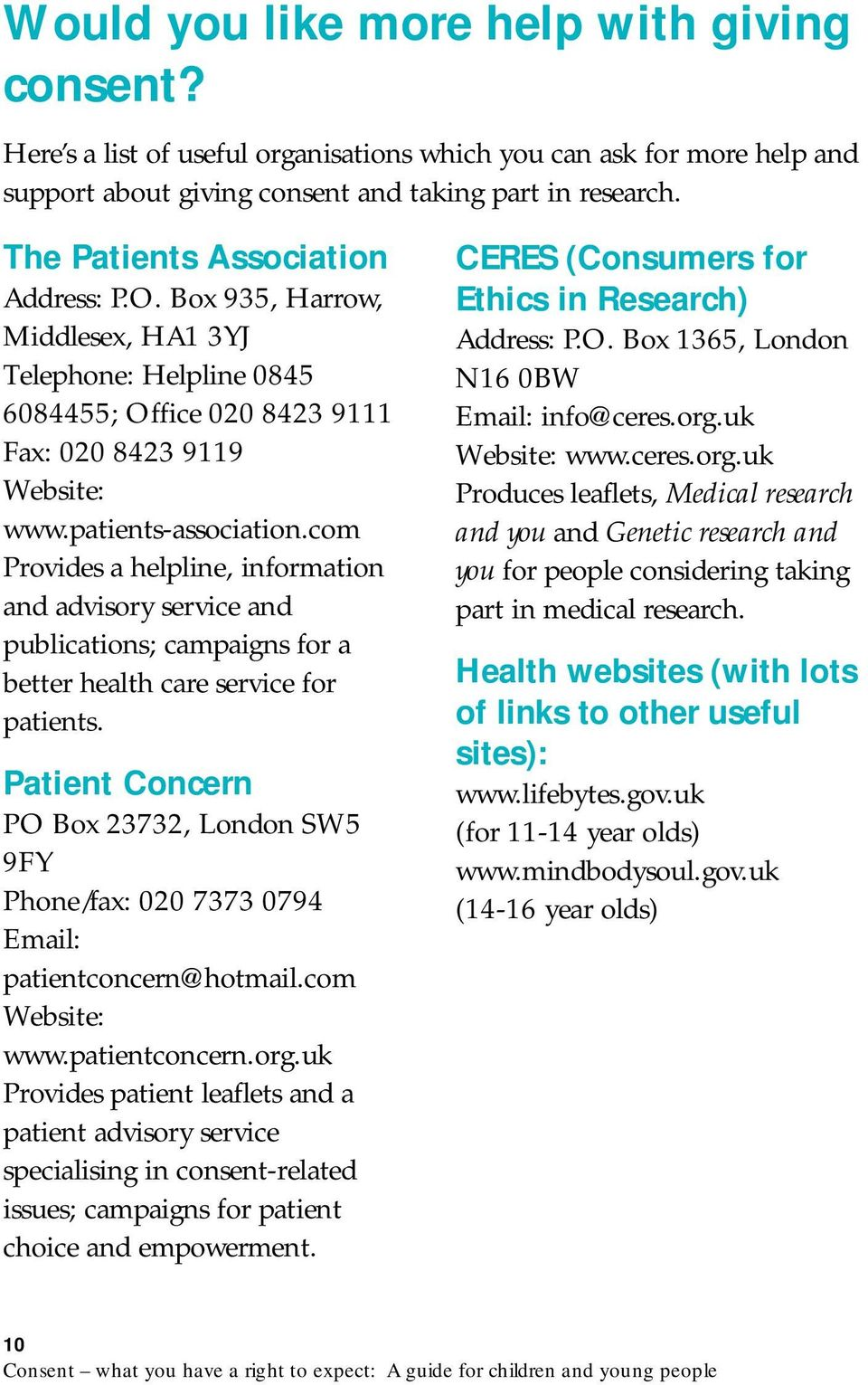 com Provides a helpline, information and advisory service and publications; campaigns for a better health care service for patients.