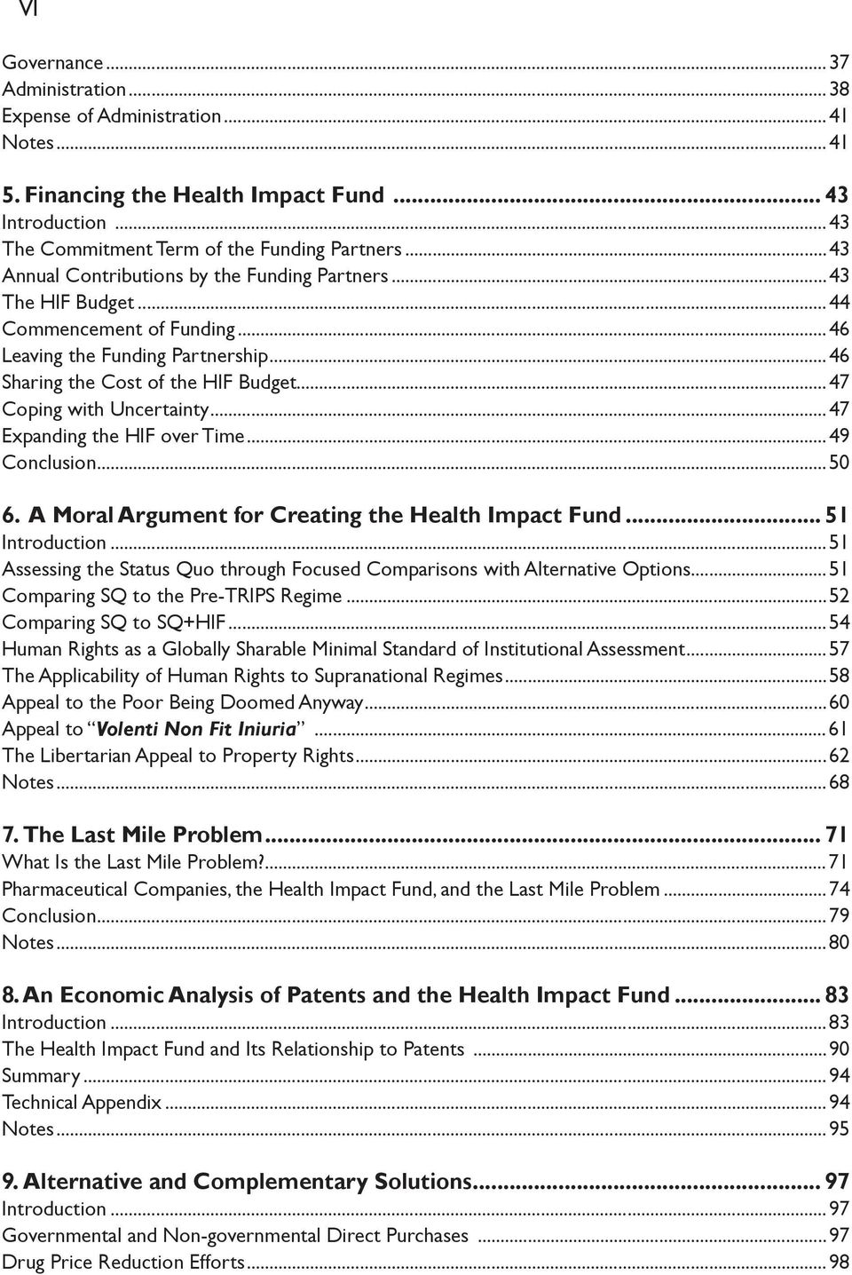 ..47 Coping with Uncertainty...47 Expanding the HIF over Time...49 Conclusion...50 6. A Moral Argument for Creating the Health Impact Fund... 51 Introduction.