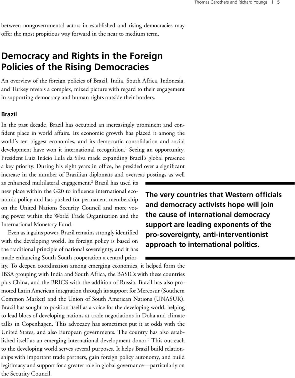 regard to their engagement in supporting democracy and human rights outside their borders.