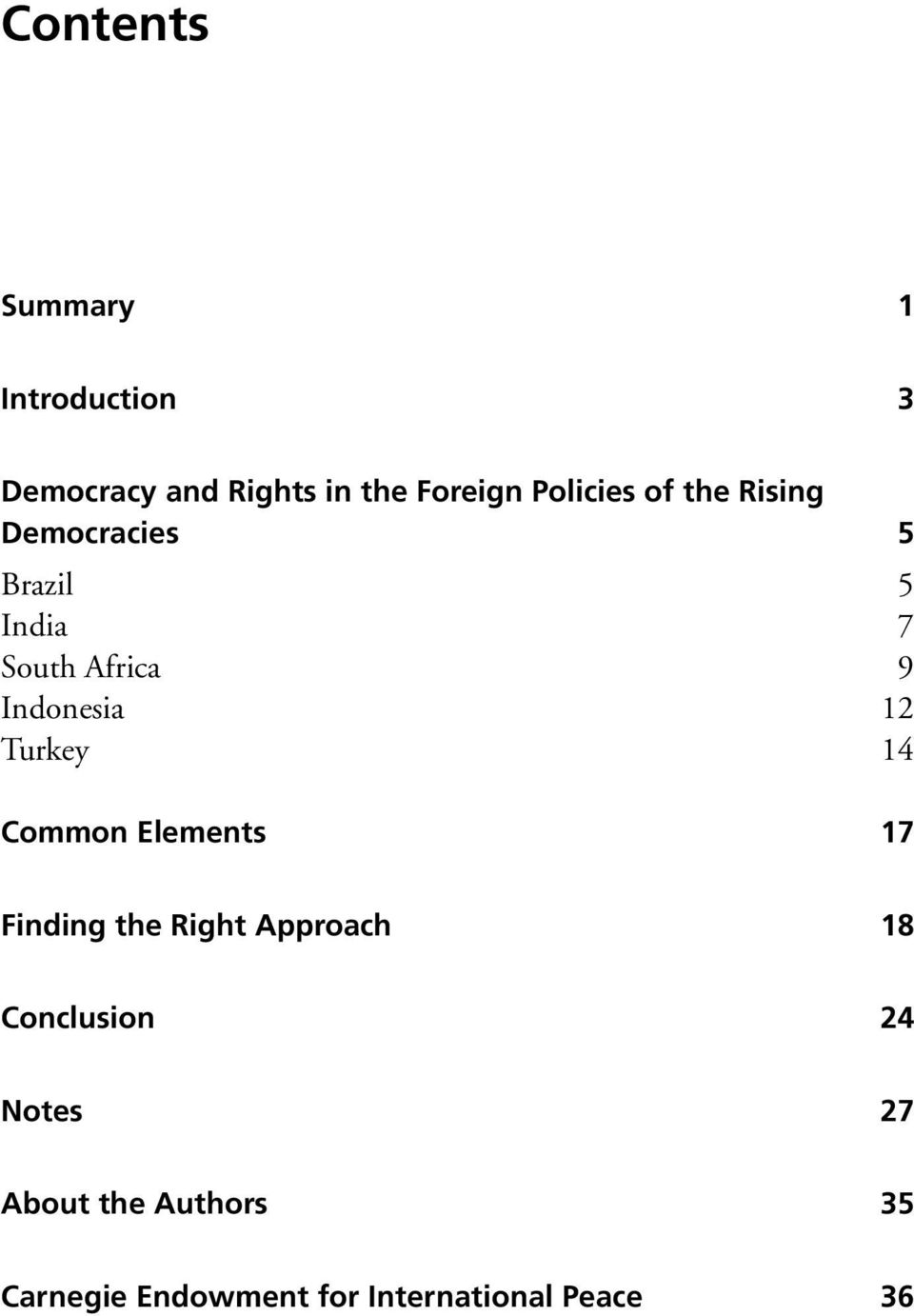 Indonesia 12 Turkey 14 Common Elements 17 Finding the Right Approach 18