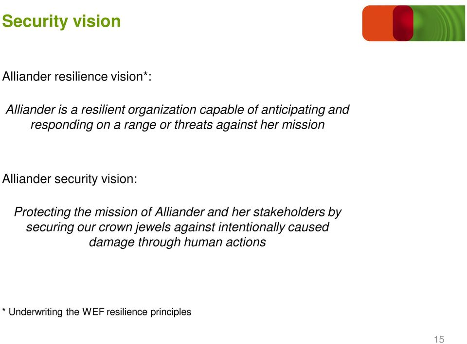 vision: Protecting the mission of Alliander and her stakeholders by securing our crown jewels