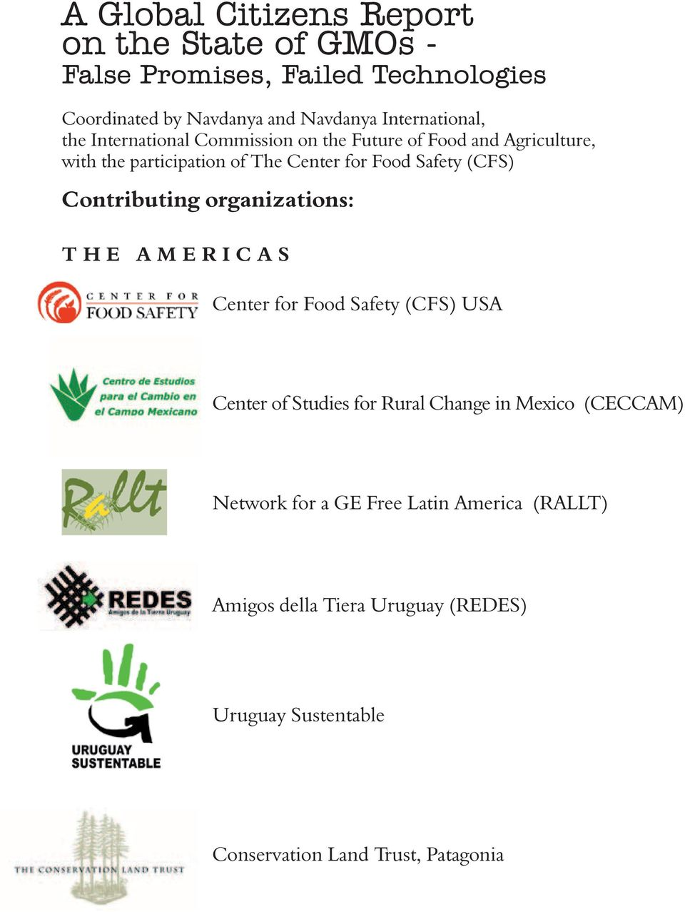Safety (CFS) Contributing organizations: the AMERICAs Center for Food Safety (CFS) USA Center of Studies for Rural Change in
