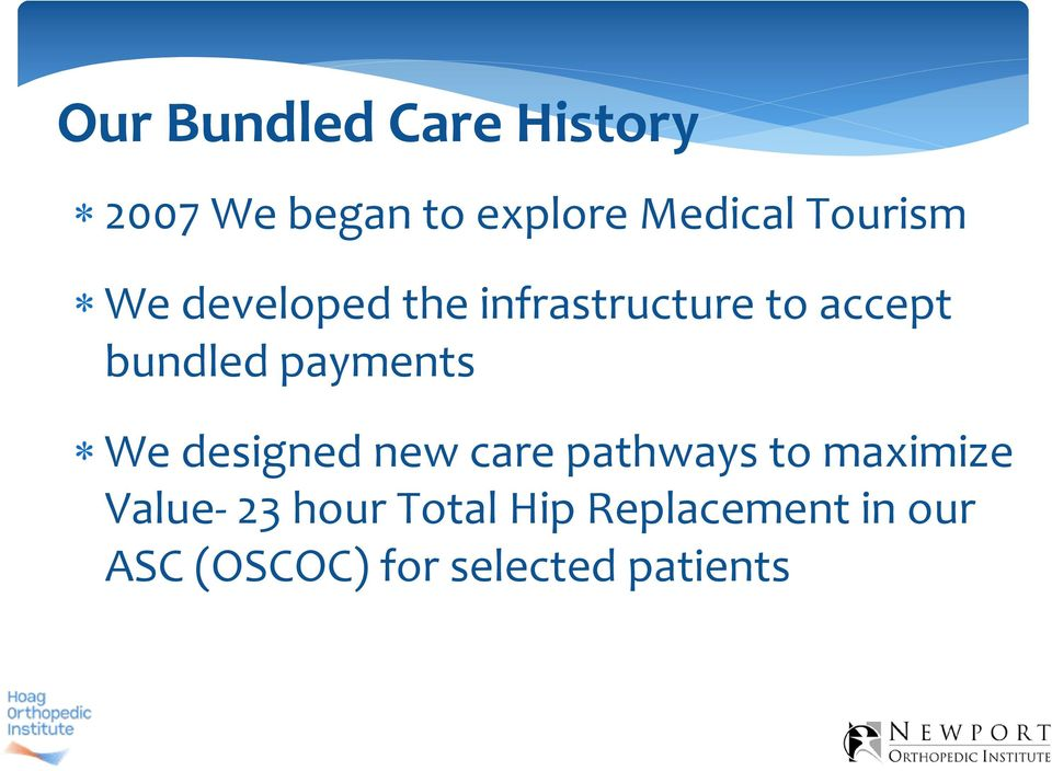 payments We designed new care pathways to maximize Value 23
