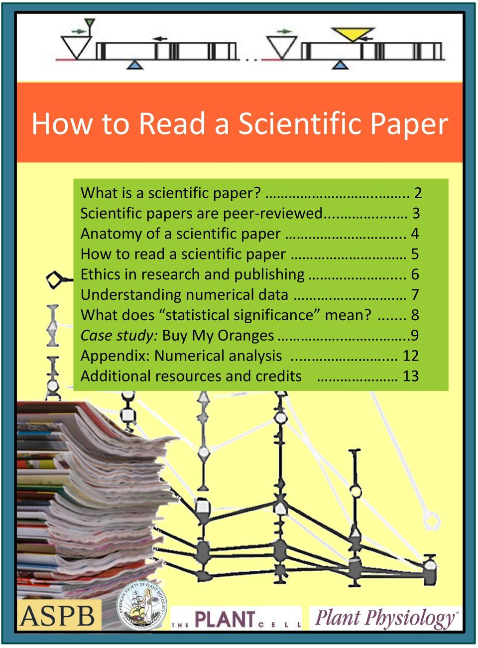 .. 4 How to read a scientific paper 5 Ethics in research and publishing.