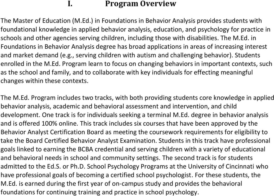 ) in Foundations in Behavior Analysis provides students with foundational knowledge in applied behavior analysis, education, and psychology for practice in schools and other agencies serving