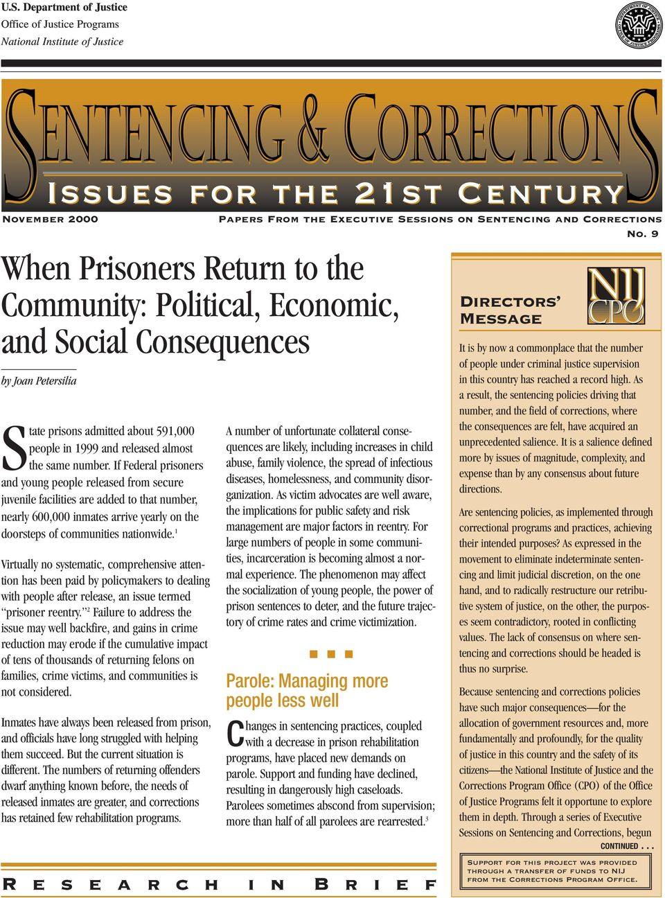 If Federal prisoners and young people released from secure juvenile facilities are added to that number, nearly 600,000 inmates arrive yearly on the doorsteps of communities nationwide.
