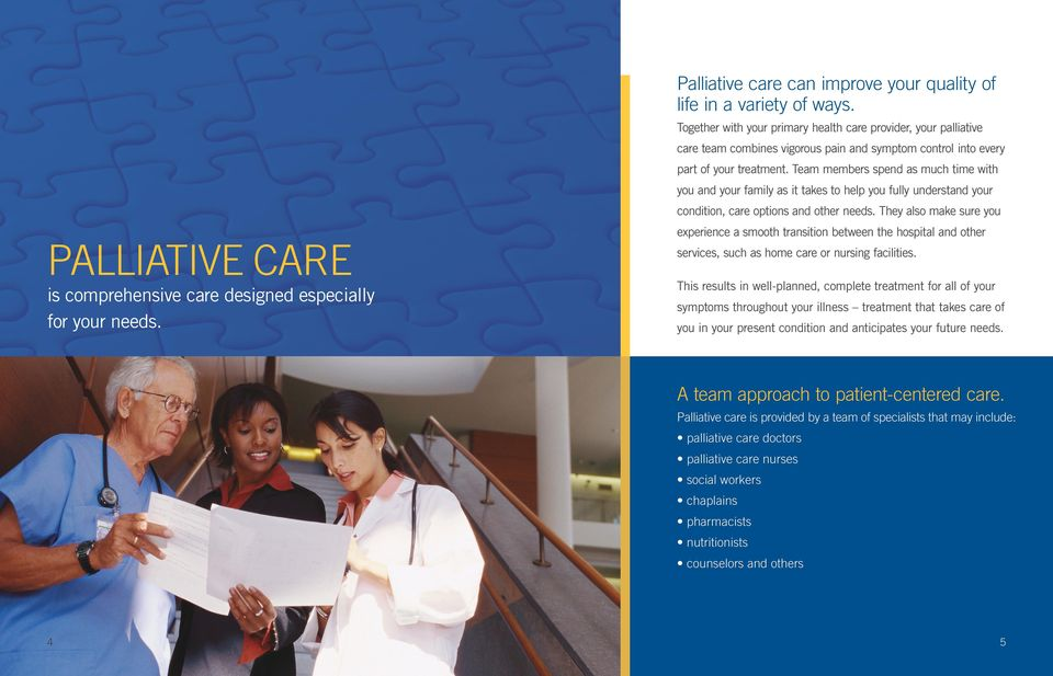 Palliative care is provided by a team of specialists that may include: