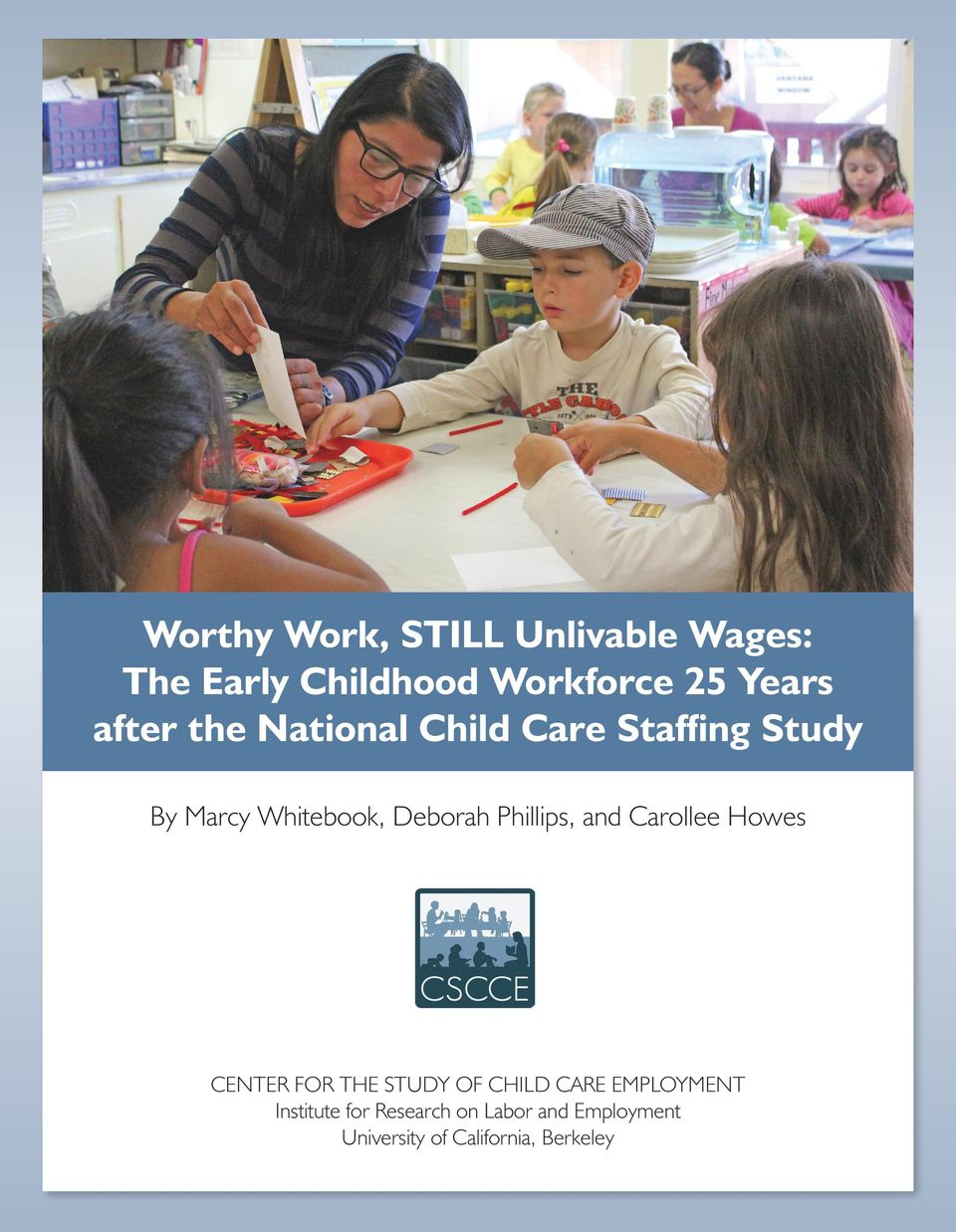Phillips, and Carollee Howes CENTER FOR THE STUDY OF CHILD CARE EMPLOYMENT