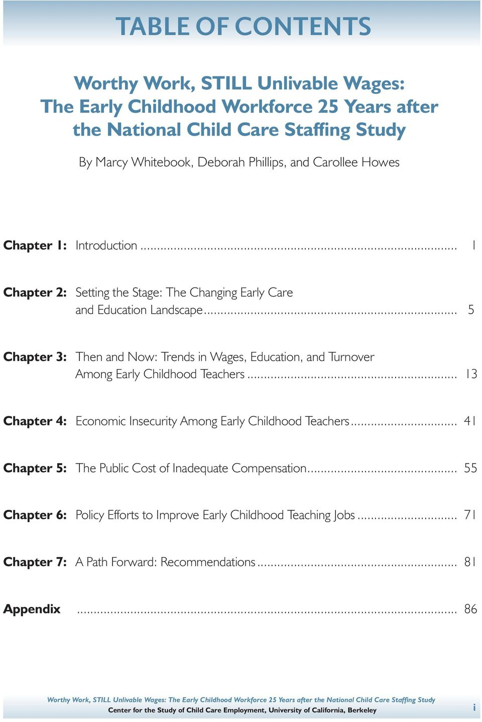.. 5 Chapter 3: Then and Now: Trends in Wages, Education, and Turnover Among Early Childhood Teachers... 13 Chapter 4: Economic Insecurity Among Early Childhood Teachers.