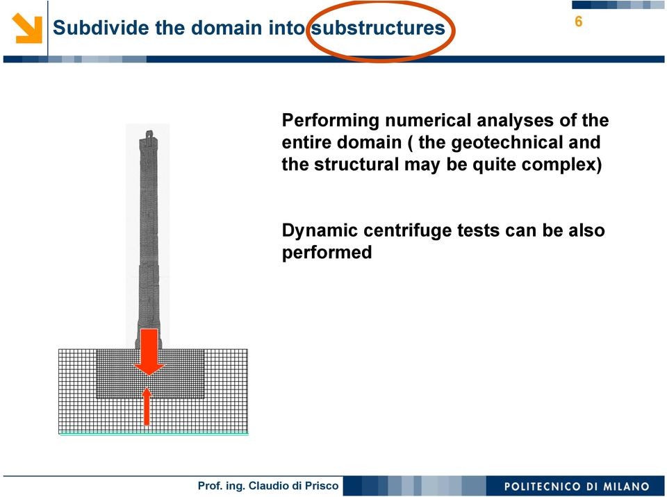 domain ( the geotechnical and the structural may