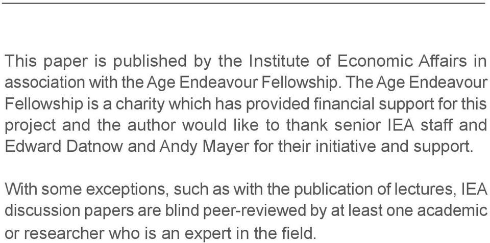 The Age Endeavour project and the author would like to thank senior IEA staff and Edward Datnow