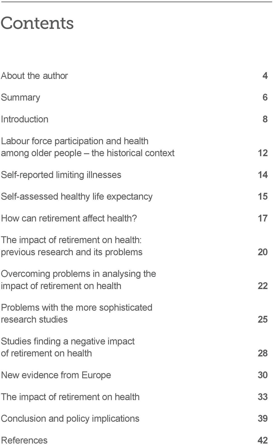 17 The impact of retirement on health: previous research and its problems 20 Overcoming problems in analysing the impact of retirement on health 22