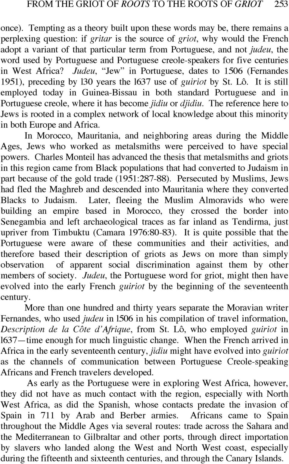 Portuguese, and not judeu, the word used by Portuguese and Portuguese creole-speakers for five centuries in West Africa?