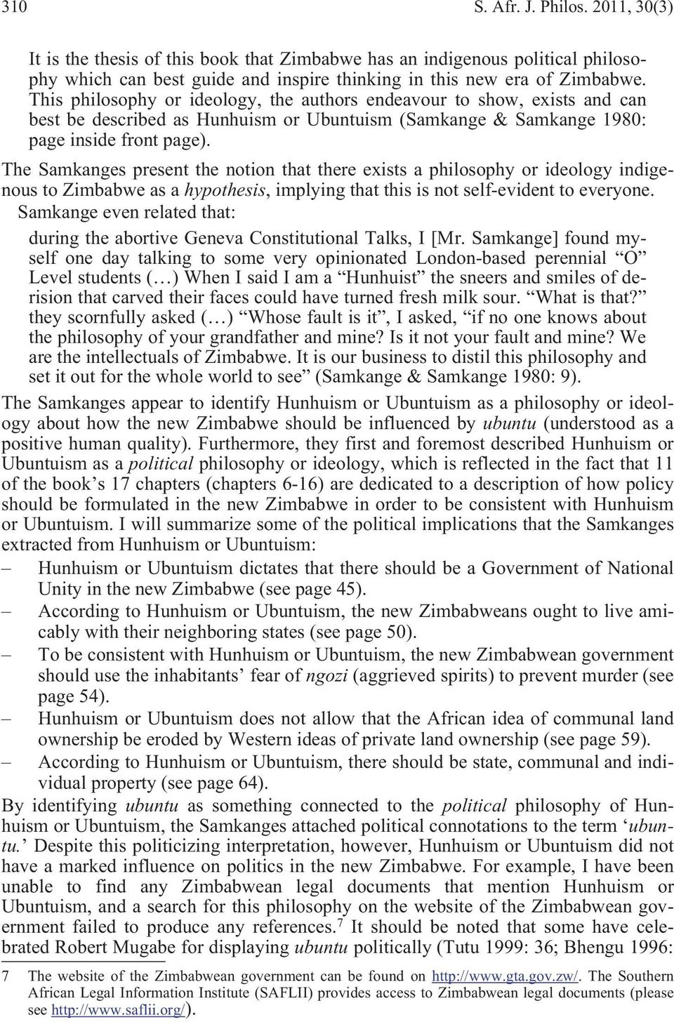 The Samkanges present the notion that there exists a philosophy or ideology indigenous to Zimbabwe as a hypothesis, implying that this is not self-evident to everyone.