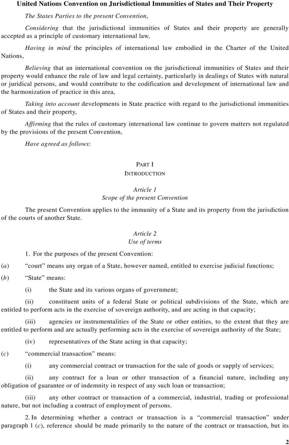 international convention on the jurisdictional immunities of States and their property would enhance the rule of law and legal certainty, particularly in dealings of States with natural or juridical