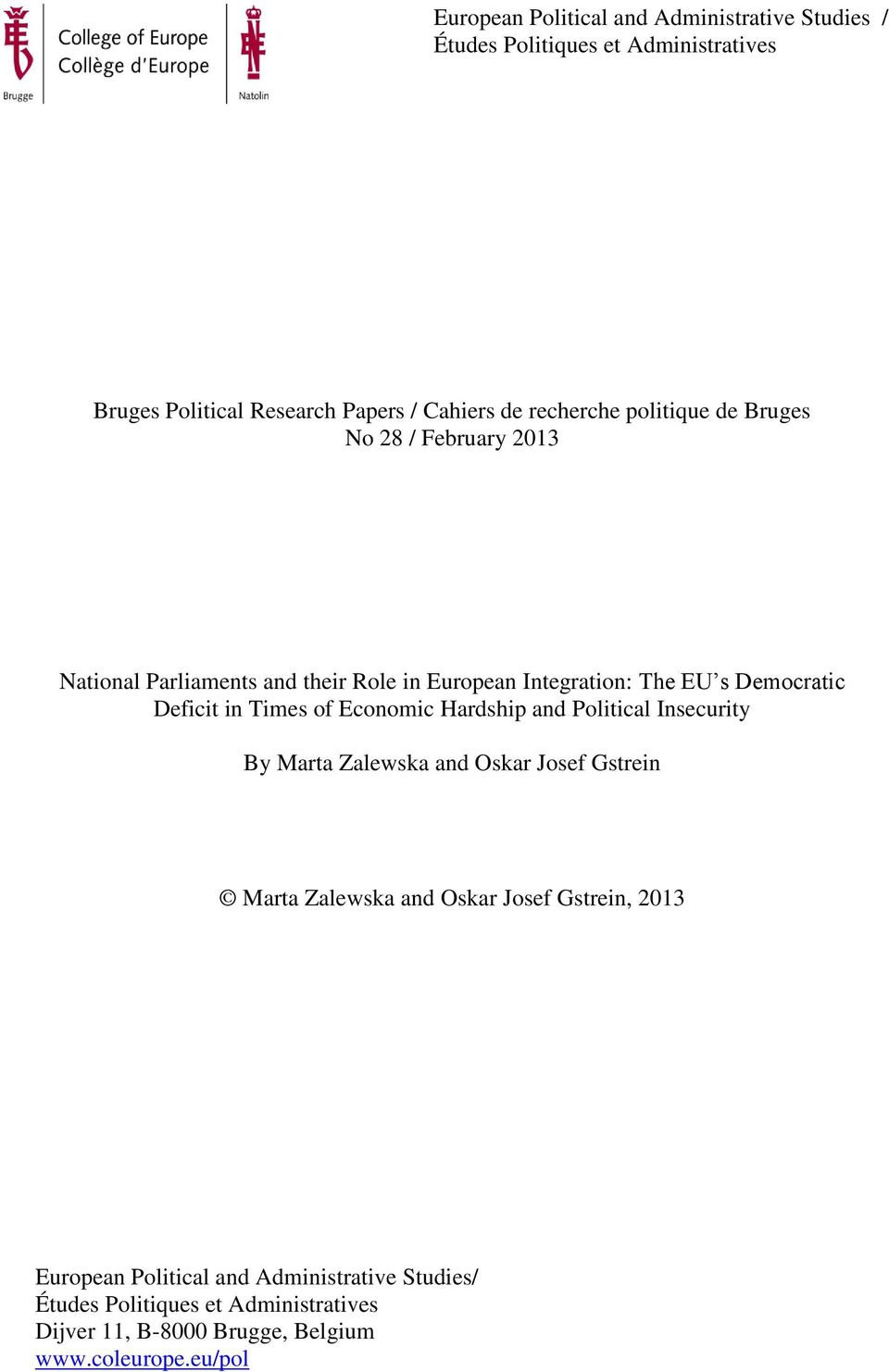 Deficit in Times of Economic Hardship and Political Insecurity By Marta Zalewska and Oskar Josef Gstrein Marta Zalewska and Oskar Josef