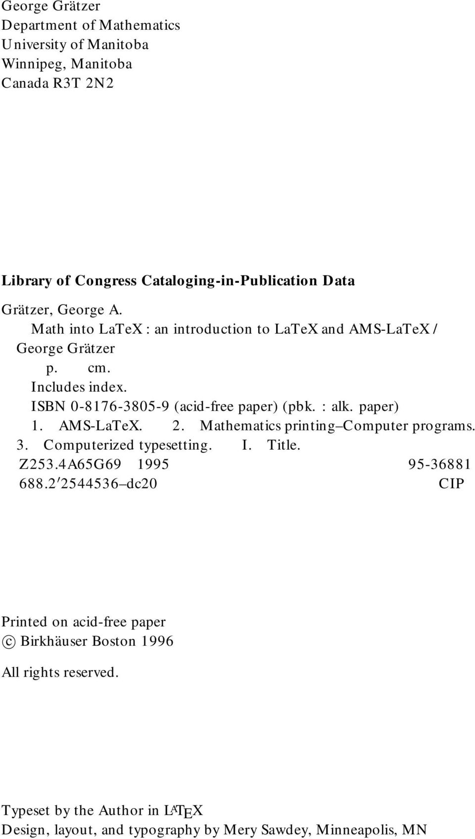paper) 1. AMS-LaTeX. 2. Mathematics printing Computer programs. 3. Computerized typesetting. I. Title. Z253.4A65G69 1995 95-36881 688.