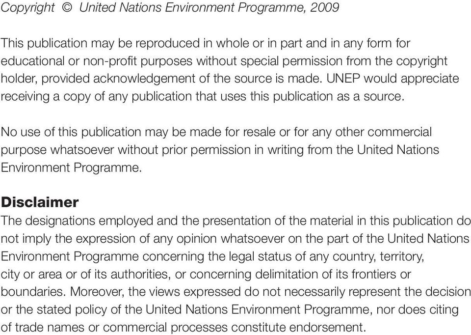 No use of this publication may be made for resale or for any other commercial purpose whatsoever without prior permission in writing from the United Nations Environment Programme.