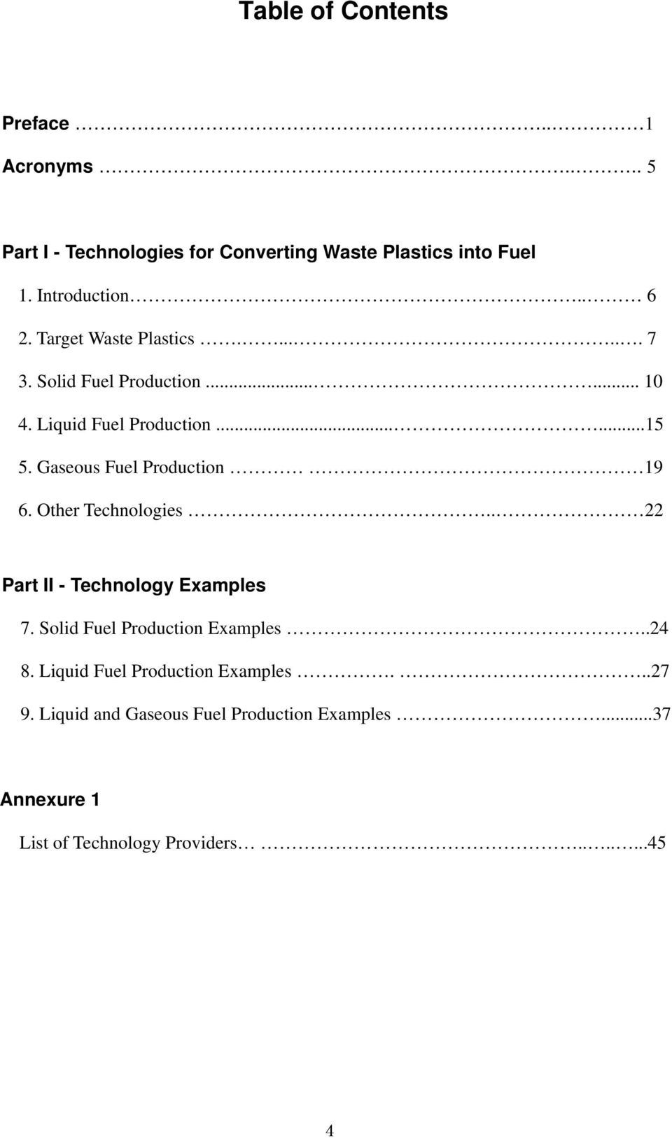 Gaseous Fuel Production 19 6. Other Technologies.. 22 Part II - Technology Examples 7. Solid Fuel Production Examples..24 8.