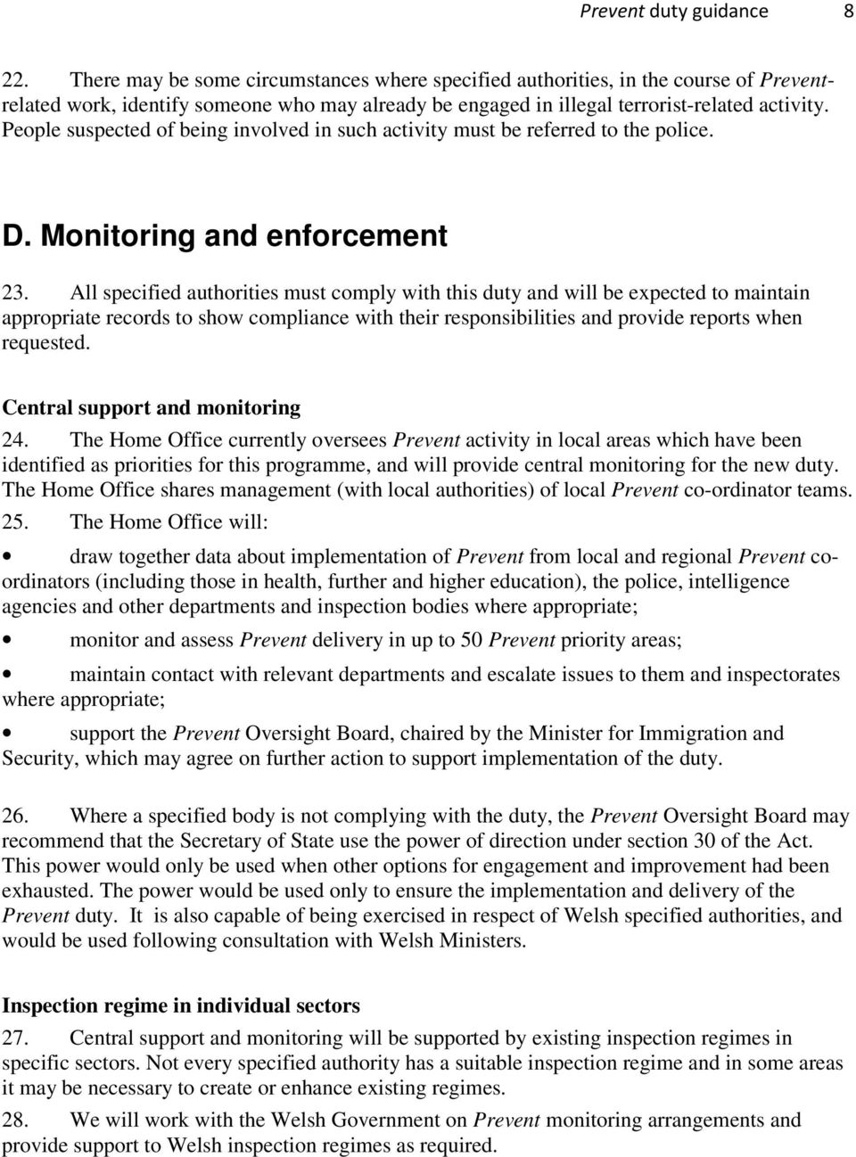 People suspected of being involved in such activity must be referred to the police. D. Monitoring and enforcement 23.