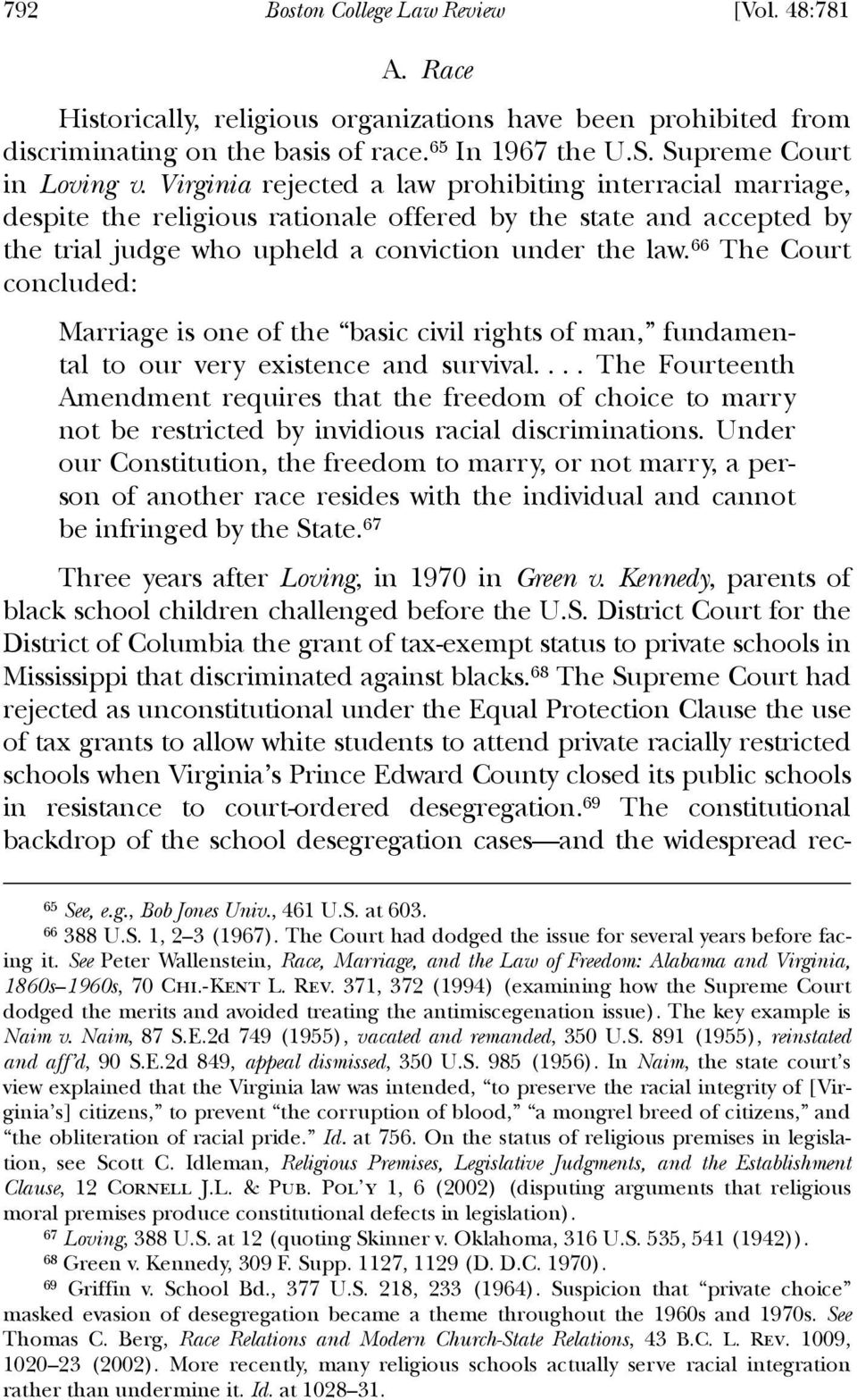 66 The Court concluded: Marriage is one of the basic civil rights of man, fundamental to our very existence and survival.