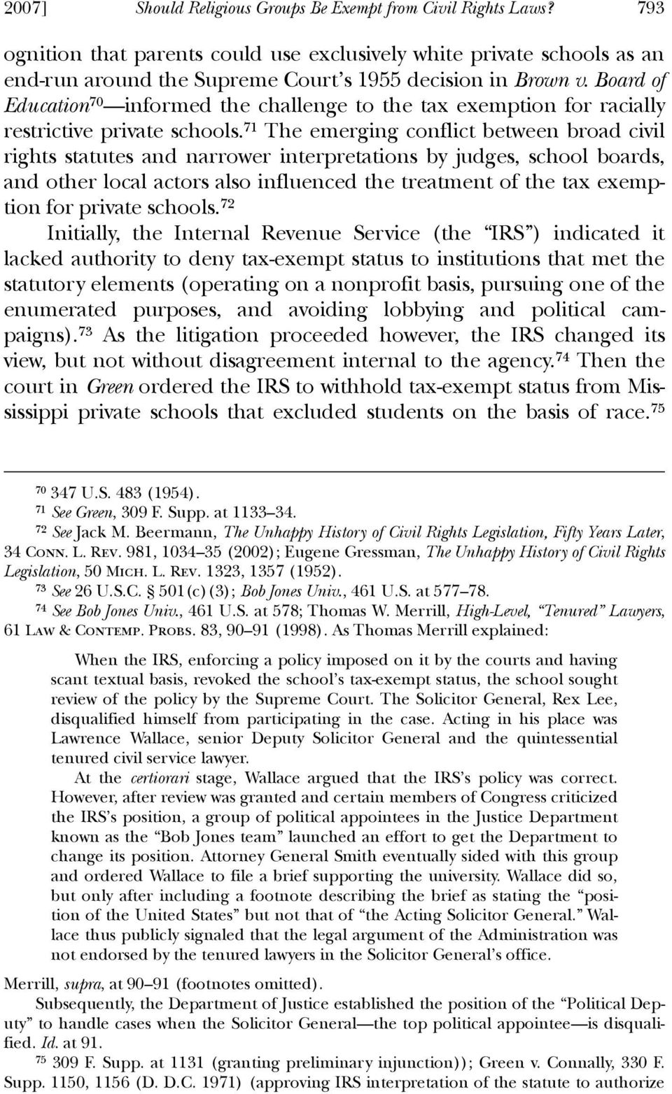 71 The emerging conflict between broad civil rights statutes and narrower interpretations by judges, school boards, and other local actors also influenced the treatment of the tax exemption for