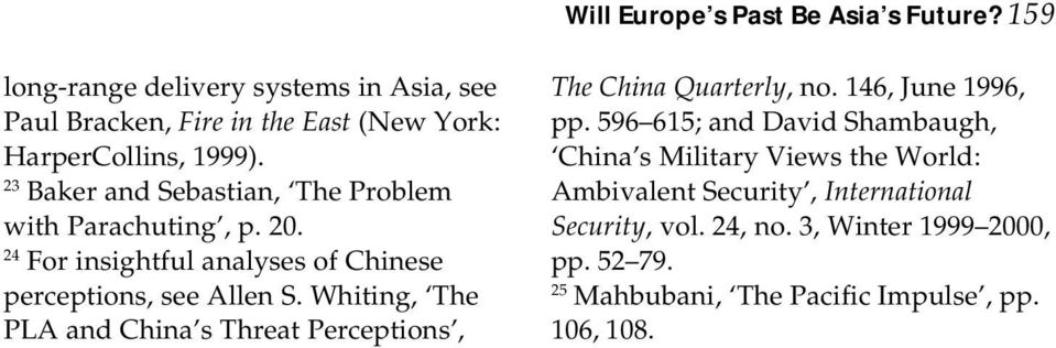 23 Baker and Sebastian, The Problem with Parachuting, p. 20. 24 For insightful analyses of Chinese perceptions, see Allen S.