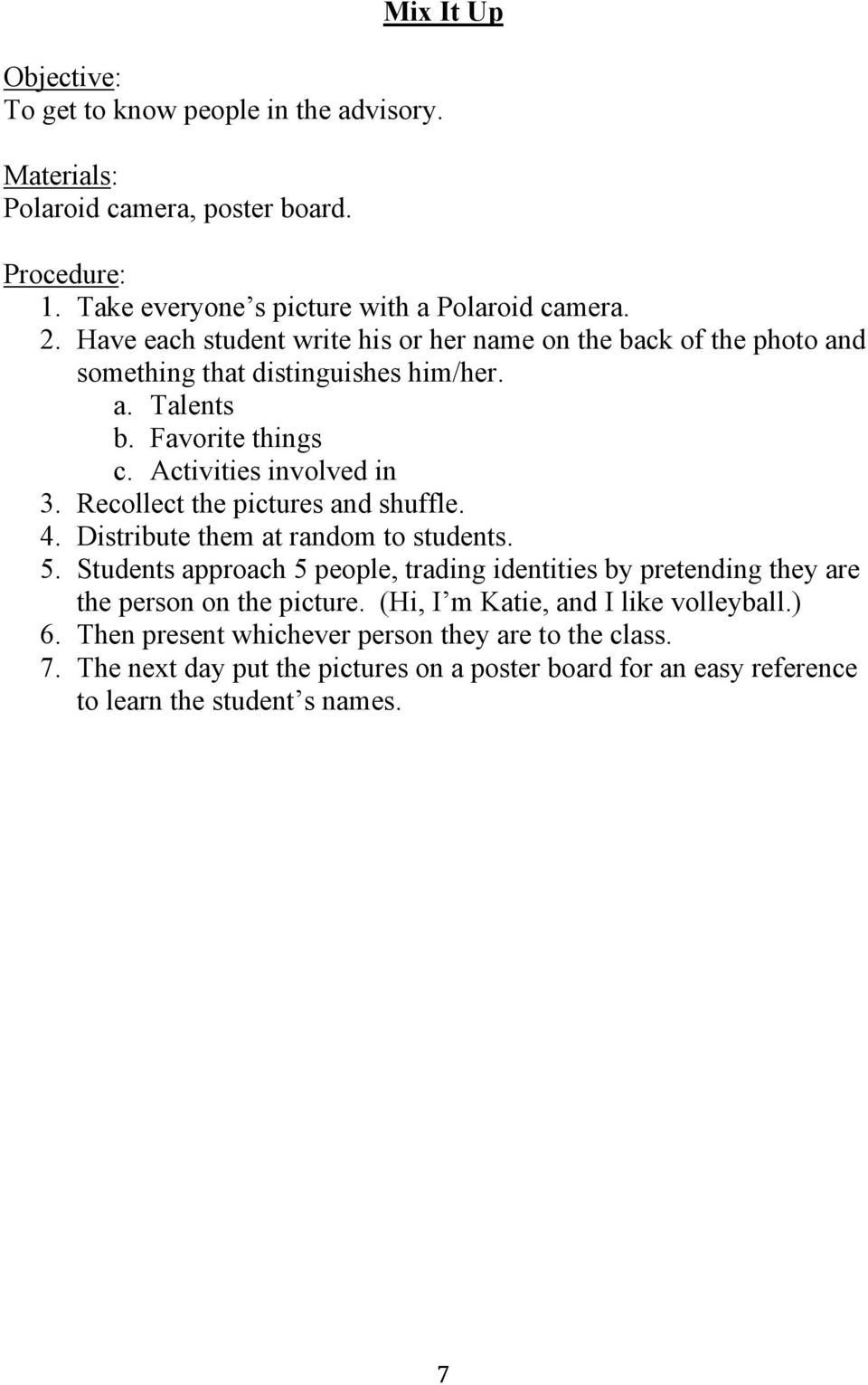 Recollect the pictures and shuffle. 4. Distribute them at random to students. 5.