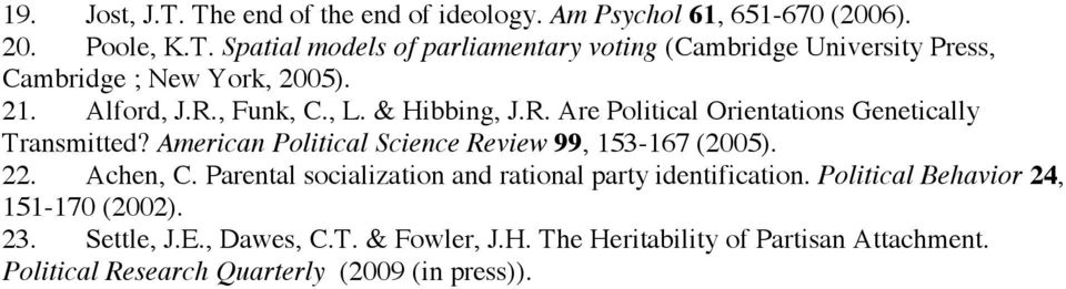 American Political Science Review 99, 153-167 (2005). 22. Achen, C. Parental socialization and rational party identification.