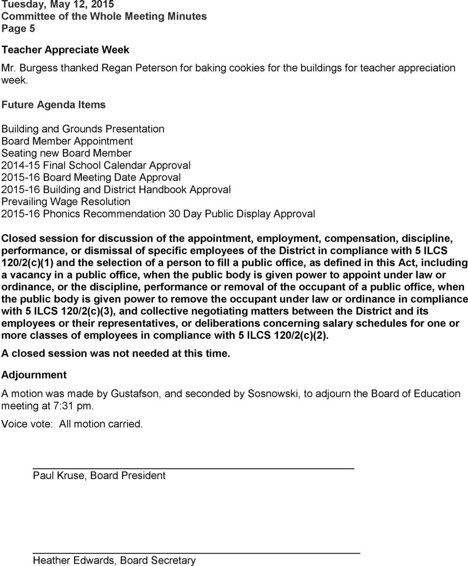 District Handbook Approval Prevailing Wage Resolution 2015-16 Phonics Recommendation 30 Day Public Display Approval Closed session for discussion of the appointment, employment, compensation,