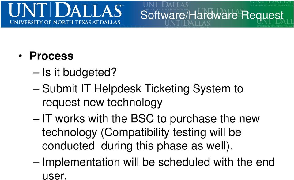 with the BSC to purchase the new technology (Compatibility testing will