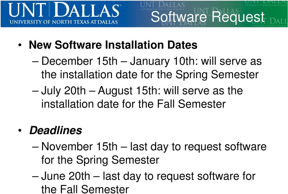 the installation date for the Fall Semester Deadlines November 15th last day to request