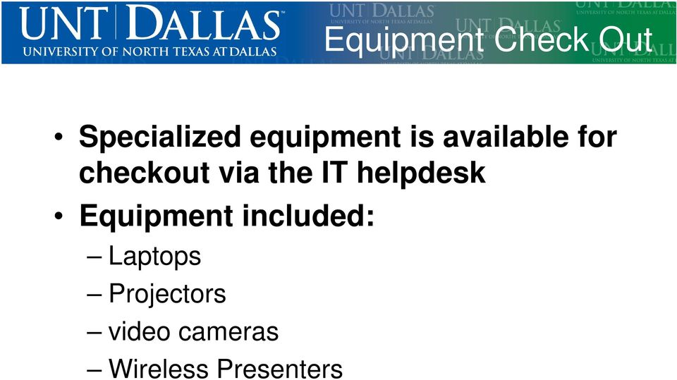 the IT helpdesk Equipment included: