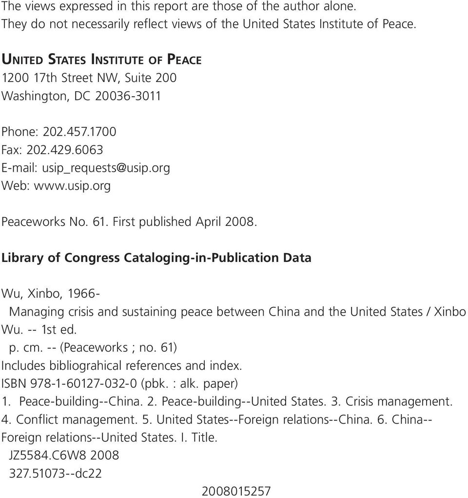 61. First published April 2008. Library of Congress Cataloging-in-Publication Data Wu, Xinbo, 1966- Managing crisis and sustaining peace between China and the United States / Xinbo Wu. -- 1st ed. p. cm.