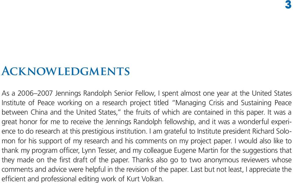 It was a great honor for me to receive the Jennings Randolph fellowship, and it was a wonderful experience to do research at this prestigious institution.
