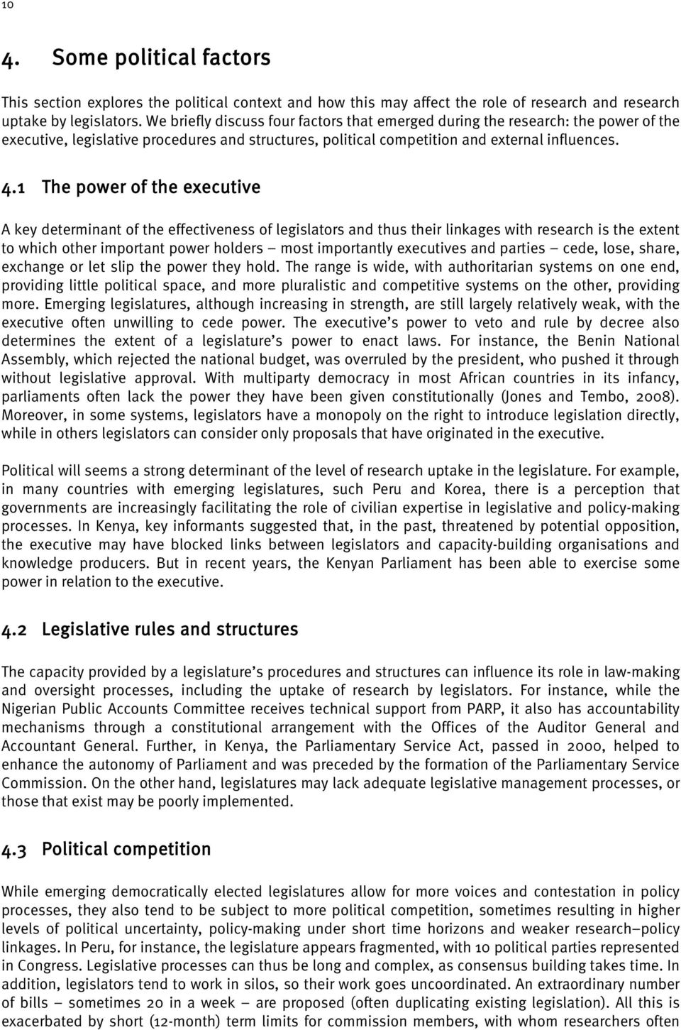 1 The power of the executive A key determinant of the effectiveness of legislators and thus their linkages with research is the extent to which other important power holders most importantly