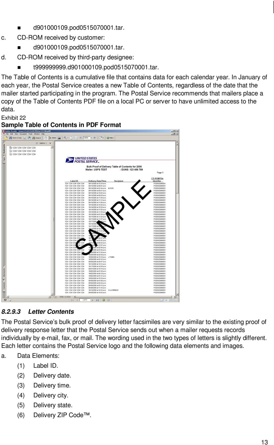 The Postal Service recommends that mailers place a copy of the Table of Contents PDF file on a local PC or server to have unlimited access to the data.