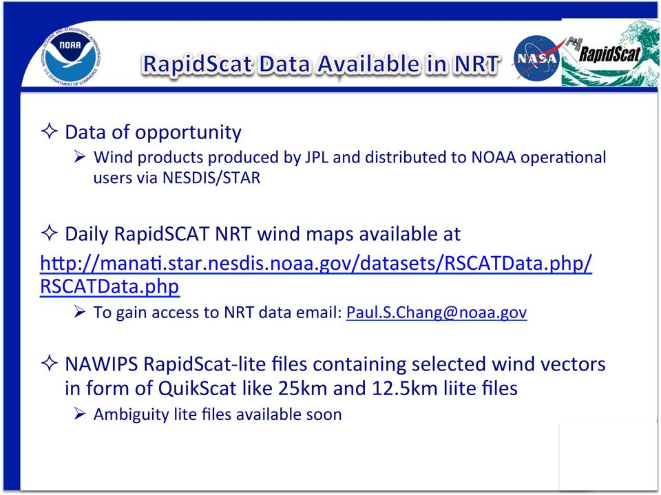 php/ RSCATData.php Ø To gain access to NRT data email: Paul.S.Chang@noaa.