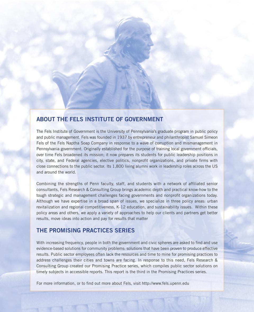 Originally established for the purpose of training local government officials, over time Fels broadened its mission; it now prepares its students for public leadership positions in city, state, and