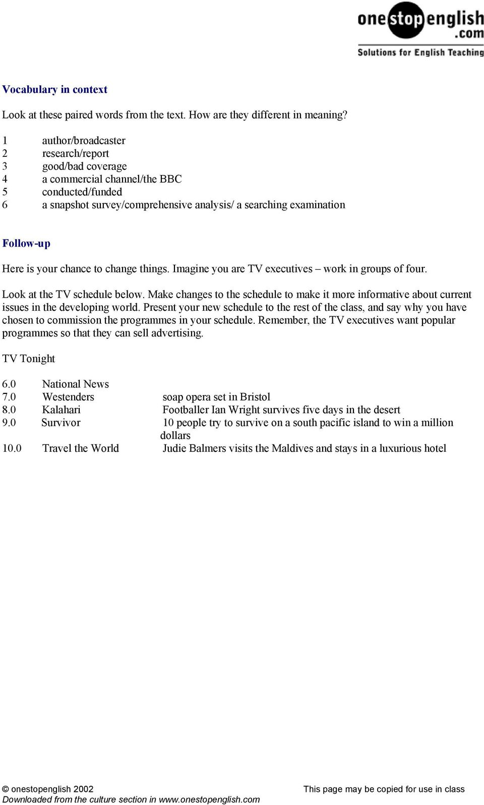 chance to change things. Imagine you are TV executives work in groups of four. Look at the TV schedule below.
