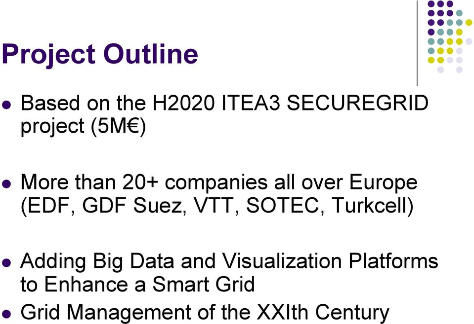 VTT, SOTEC, Turkcell) l Adding Big Data and Visualization