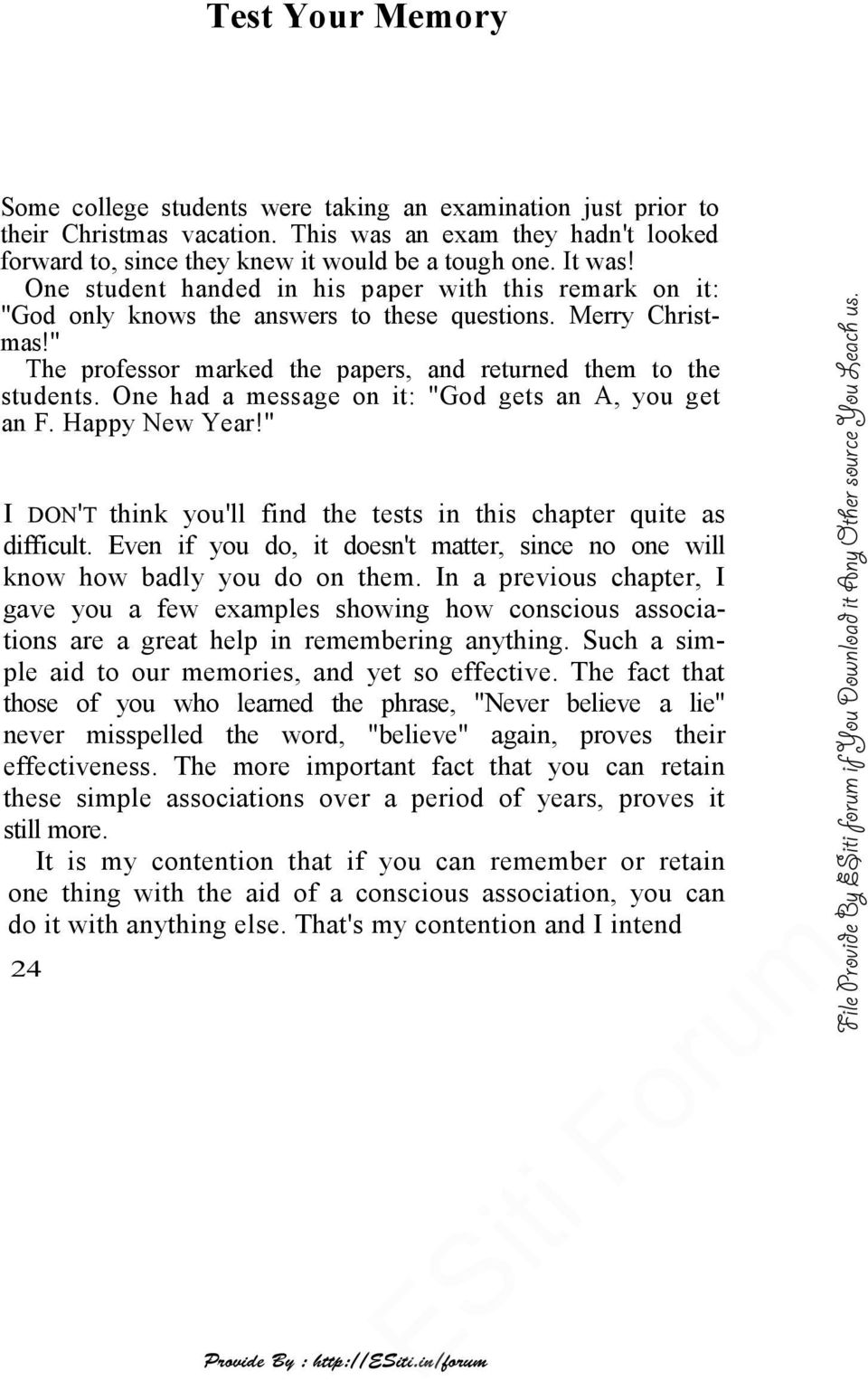 "One had a message on it: ""God gets an A, you get an F. Happy New Year!"" I DON'T think you'll find the tests in this chapter quite as difficult."