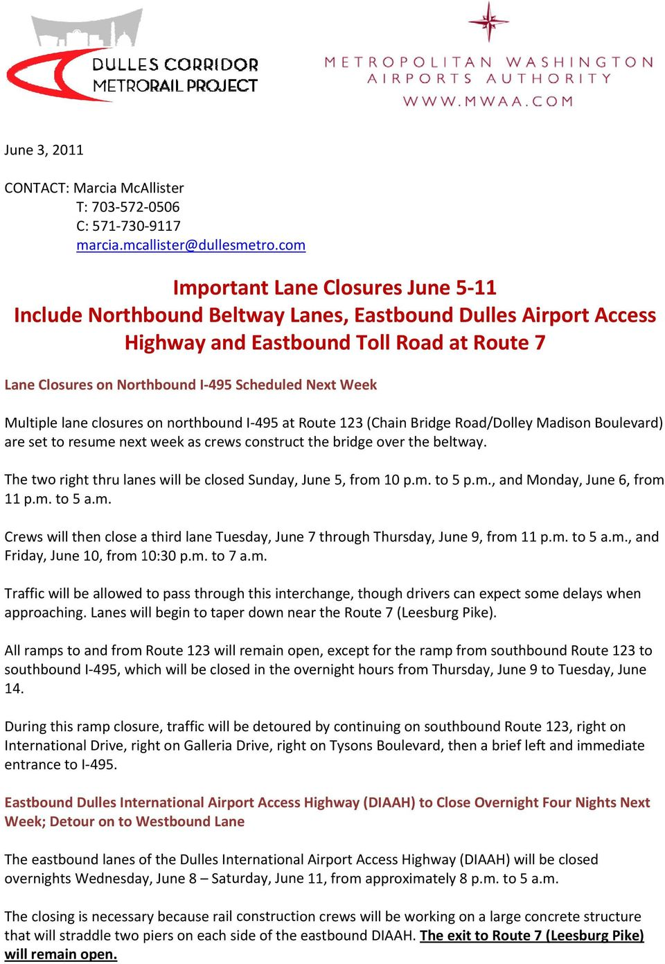 Week Multiple lane closures on northbound I 495 at Route 123 (Chain Bridge Road/Dolley Madison Boulevard) are set to resume next week as crews construct the bridge over the beltway.