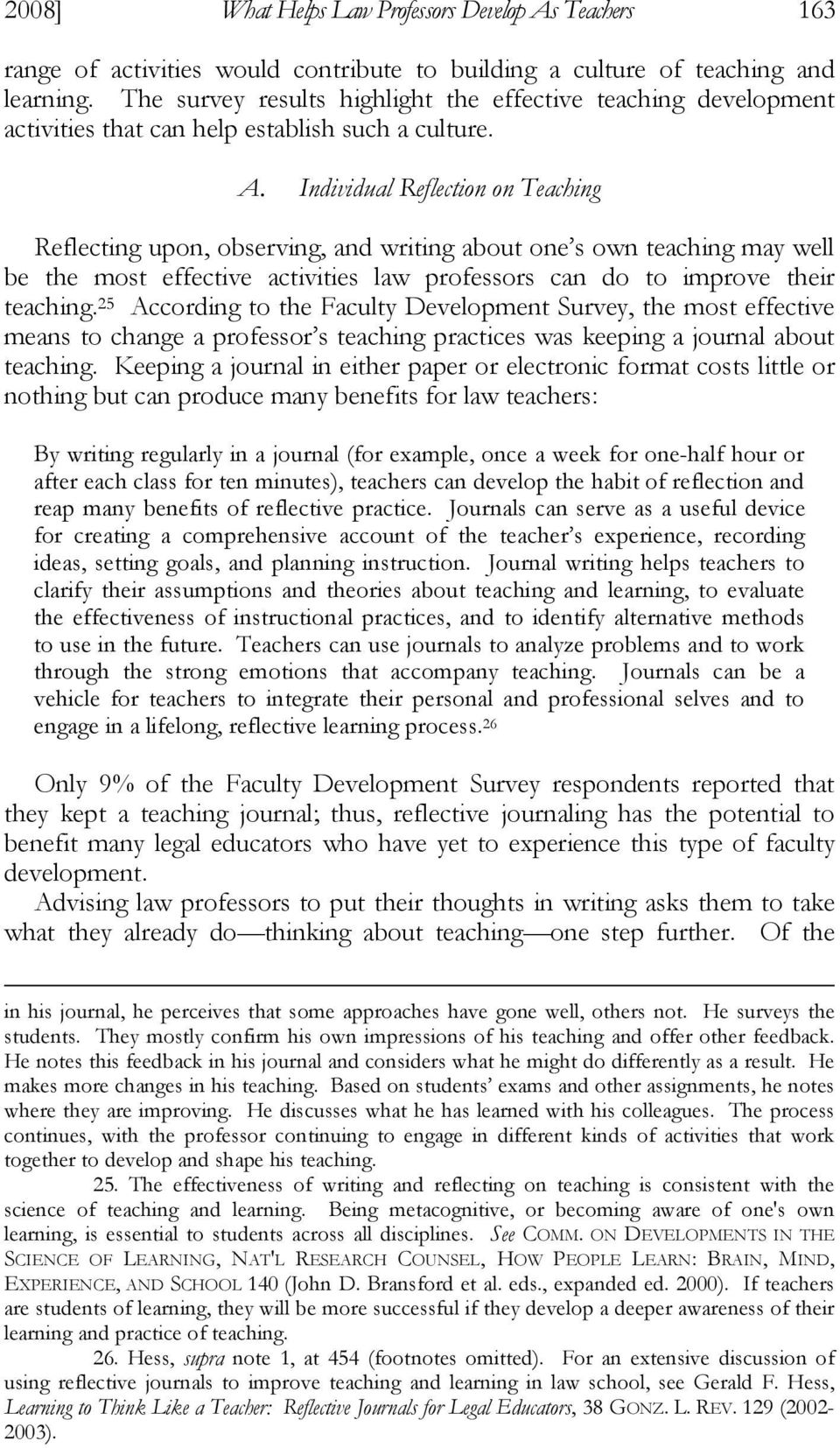 Individual Reflection on Teaching Reflecting upon, observing, and writing about one s own teaching may well be the most effective activities law professors can do to improve their teaching.