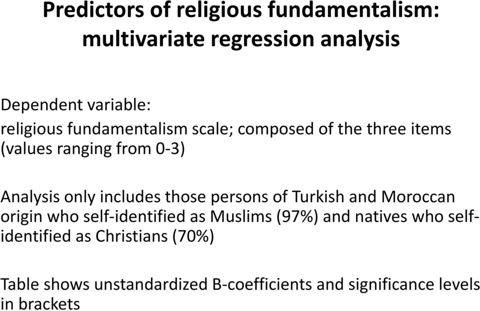 those persons of Turkish and Moroccan origin who self-identified as Muslims (97%) and natives who